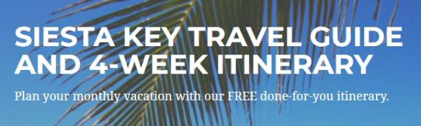 Siesta Key Travel Guide and 4-week Itinerary || Peppertree Bay Monthly Vacation Rentals